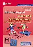 Mit Montessori Lesen und Schreiben lernen: Der Praxisleitfaden zum Schriftspracherwerb (1. und 2....