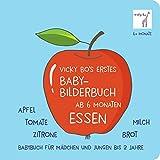 Baby-Bilderbuch ab 6 Monate - Essen: Babybuch fr Mdchen und Jungen bis 2 Jahre. Apfel, Tomate,...