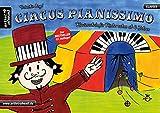 Circus Pianissimo: Klavierschule für Kinder schon ab vier Jahren. Lehrbuch für Piano....