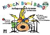 Kräsch! Bum! Bäng! Schlagzeugschule für Kinder: Schlagzeugschule für Kinder ab 6 Jahren leicht...