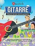 Gitarre lernen leicht gemacht - für Kinder ab 5 Jahren mit Video Tutorials zu jeder Übung, mit und...