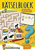 Rätselblock ab 6 Jahre, Band 1, A5-Block: Kunterbunter Rätselspaß: Labyrinthe, Fehler finden,...