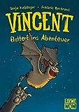 Vincent flattert ins Abenteuer: Kinderbuch ab 7 Jahre - ausgezeichnet mit dem Lesekompass 2020...