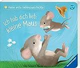 Meine erste Lieblingsgeschichte: Ich hab dich lieb, kleine Maus